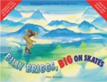Image for Billy Briggs, big on skates  : a story to introduce 'The Moldau' by Smetana