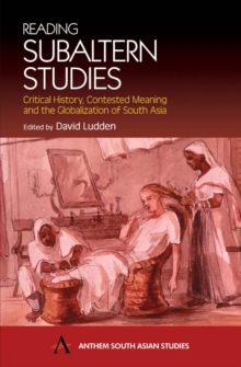Image for Reading subaltern studies  : critical history, contested meaning and the globalization of South Asia