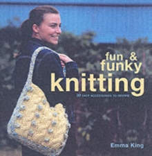 Image for Fun & funky knitting  : 30 easy accessories to inspire