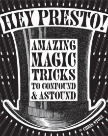 Image for Hey presto!  : amazing magic tricks to confound & astound