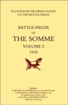 Image for Bygone Pilgrimage. The Somme Volume 2 1918 an Illustrated History and Guide to the Battlefields