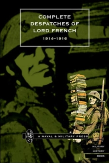 Image for Complete Despatches of Lord French 1914-1916
