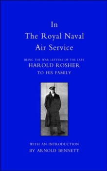 Image for In the Royal Naval Air Service : Being the War Letters of Harold Rosher to His Family