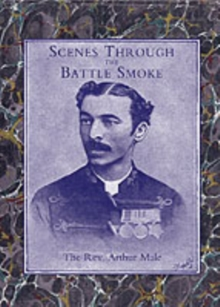 Image for Scenes Through the Battle Smoke (Afghan War 1878-80 and Egyptian Campaign 1882)