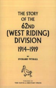 Image for History of the 62nd (West Riding) Division 1914 - 1918