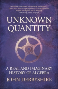 Image for Unknown quantity  : a real and imagined history of algebra