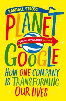 Image for Planet Google  : how one company is transforming our lives