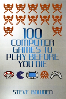 Image for 100 computer games to play before you die