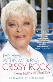Image for This heart within me burns  : the biography of Crissy Rock