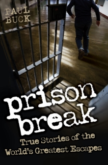 Image for Prison break  : true stories of the world's greatest escapes