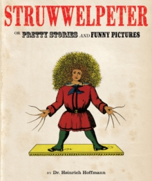 Image for The English Struwwelpeter, or, Pretty stories and funny pictures