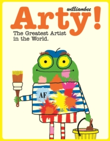 Image for Arty!  : the greatest artist in the world