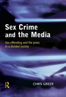 Image for Sex crime and the media  : sex offending and the press in a divided society