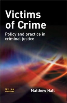 Image for Victims of crime  : policy and practice in criminal justice