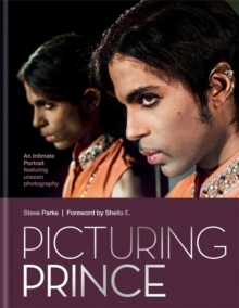 Image for Picturing Prince  : an intimate portrait featuring unseen photography