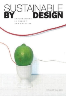 Image for Sustainable by design  : explorations in theory and practice