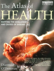 Image for The atlas of health  : mapping the challenges and causes of disease