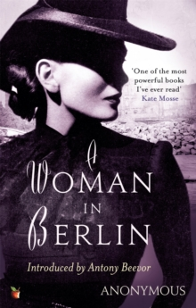 Image for A woman in Berlin  : diary 20 April 1945 to 22 June 1945