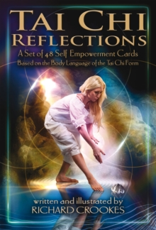 Image for Tai Chi Reflections : A Set of 48 Self-Empowerment Cards Based on the Body Language of the Tai Chi Form