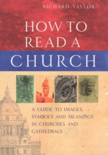 Image for How to read a church  : a guide to images, symbols and meanings in churches and cathedrals