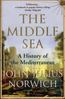Image for The middle sea  : a history of the Mediterranean