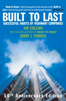 Built to last  : successful habits of visionary companies - Collins, James