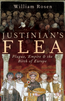 Image for Justinian's flea  : plague, empire and the birth of Europe