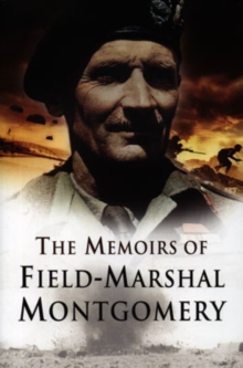 Image for The memoirs of Field Marshal Montgomery of Alamein, K.G