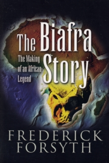 Image for The Biafra story  : the making of an African legend