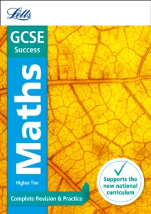 GCSE maths higher  : new 2015 curriculum: Complete revision & practice