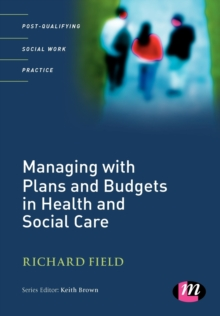 Image for Managing with Plans and Budgets in Health and Social Care