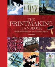 Image for The printmaking handbook  : simple techniques and step-by-step projects