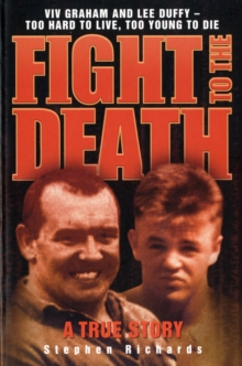 Image for Fight to the death  : Viv Graham and Lee Duffy - too hard to live, too young to die