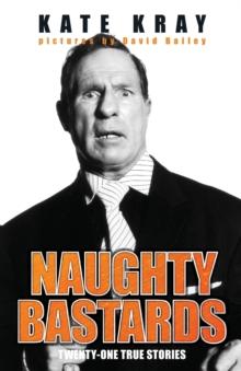 Image for Naughty bastards  : twenty-one true stories