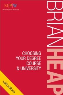 Choosing your degree course & university - Heap, Brian