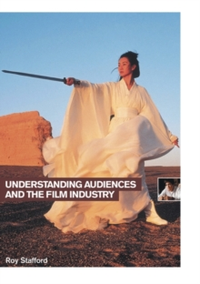 Image for Understanding audiences and the film industry