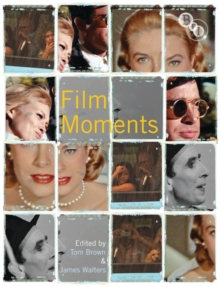 Image for Film moments  : criticism, history, theory