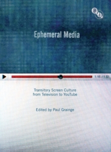 Image for Ephemeral media  : transitory screen culture from television to YouTube