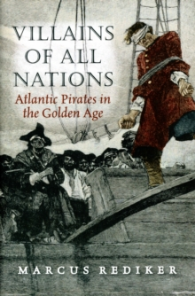 Image for Villains of all nations  : Atlantic pirates in the golden age