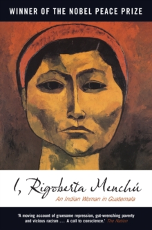 Image for I, Rigoberta Menchu : An Indian Woman in Guatemala
