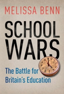 Image for School wars  : the battle for Britain's education