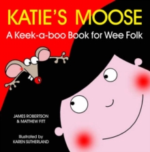 Image for Katie's moose  : a keek-a-boo book for wee folk