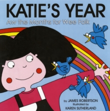 Katie's year  : an almanac for wee folk - Robertson, James