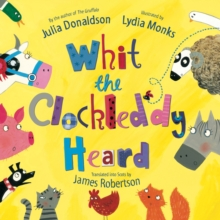 Whit the clockleddy heard - Donaldson, Julia