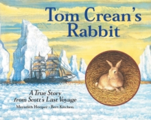 Image for Tom Crean's rabbit  : a true story from Scott's last voyage