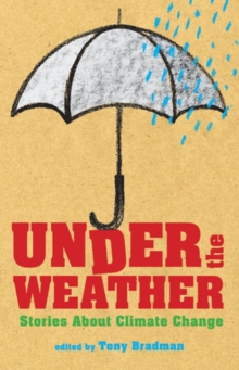 Image for Under the weather  : stories about climate change