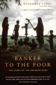 Image for Banker to the poor: the autobiography of Muhammad Yunus, founder of the Grameen Bank