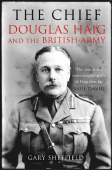 Image for The Chief  : Douglas Haig and the British Army
