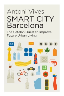 Image for Smart city Barcelona  : the Catalan quest to improve future urban living
