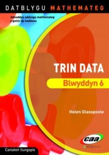 Image for Datblygu Mathemateg: Trin Data Blwyddyn 6